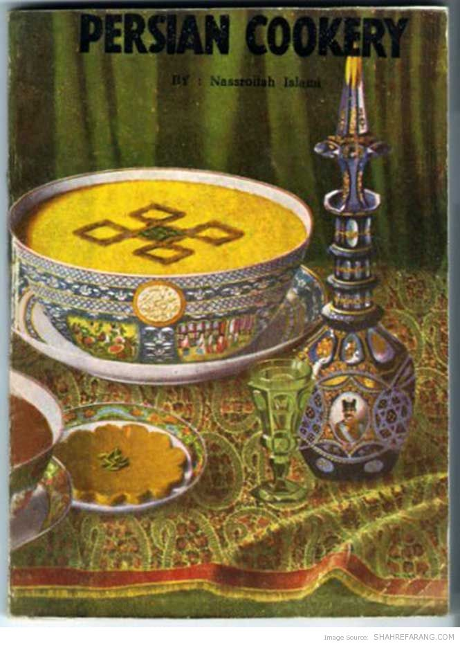 1960's Persian Cookery by Nassrollah Islami