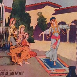 A Persian Garden, a one-act operetta (1912), by Edgar Allen Wolf